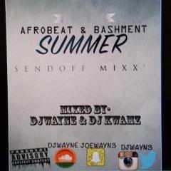 AfroBeats & Bashment Mix by @DjWayne @DjKwamz