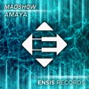MADSHOW - Amaya (OUT NOW)[Played by BLASTERJAXX] Available on iTunes & Spotify
