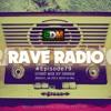 Rave Radio Episode 079 With DEBRIS