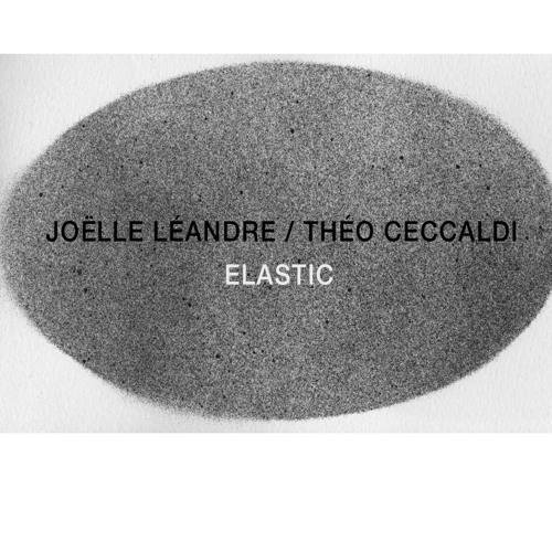 Joëlle Léandre / Théo Ceccaldi - Elastic #3