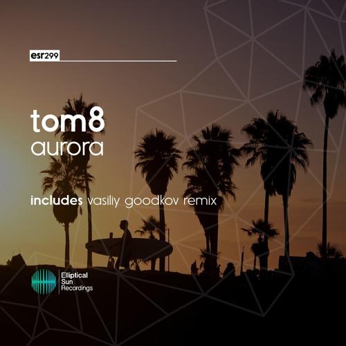 Tom8 - Aurora EP