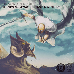 Diamond In A Lotus - Throw Me Away ft. Hanna Winters