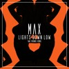 max   lights down low two friends remix