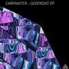 CARPAINTER - GEOFRONT [NEST HQ PREMIERE]