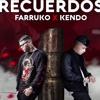 Recuerdos - Farruko Ft Kendo Kaponi [2016]
