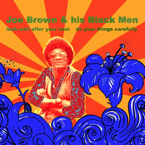 Joe Brown & his Black Men  -look well after your soul
