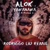 ALOK - Yawanawá (Rodriggo Liu Força Remix) DOWNLOAD CLICK EM BUY/COMPRAR