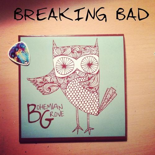 Bohemian Grove- Breaking Bad *Free Download*