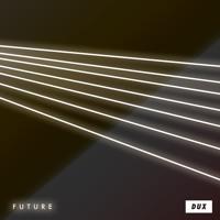 Dux - Future (Ft. Stan Carrizosa)