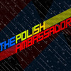 The Polish Ambassador - London Telecommunicating (Original Mix)