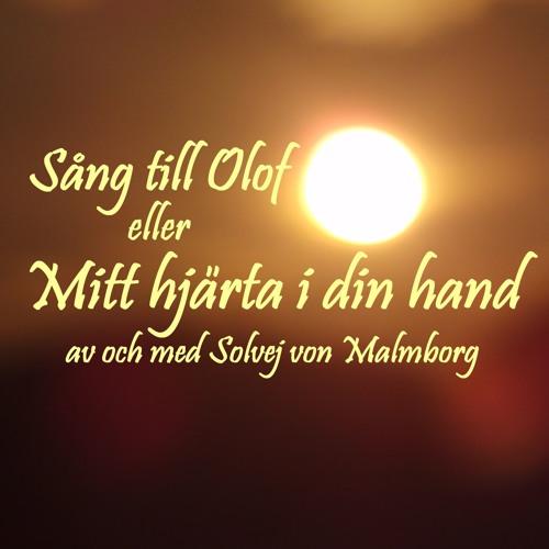 Sång till Olof: Mitt hjärta i din hand