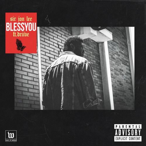 BLESS YOU ft. Daniel Curtis Lee(Prod. Sir Jon Lee)