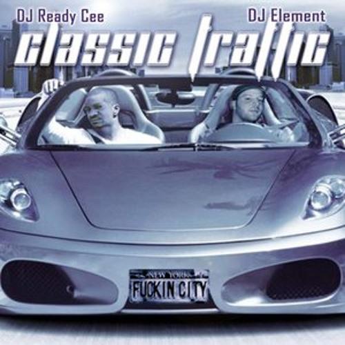 DeeJay Element & Dj Ready Cee Classic Traffic