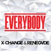 X-Change & Renegvde - Everybody (Original Mix) [FREE DOWNLOAD]