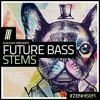 Future Bass Stems - 10 Song Starters For Future Bass