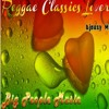 Reggae Classics Lovers Mixtape {Big People Music} @djeasy