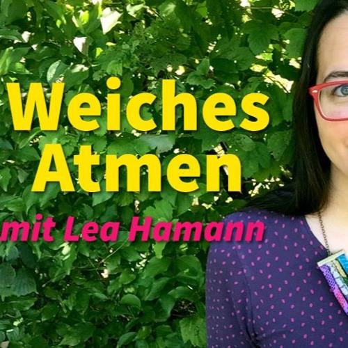 Weiches Atmen mit Lea Hamann | Anleitung zum Anhören