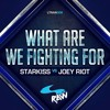 What Are We Fighting For - Starkiss VS Joey Riot (Preview)