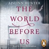 The World Before Us by Aislinn Hunter (audiobook extract) read by  Fiona Hardingham