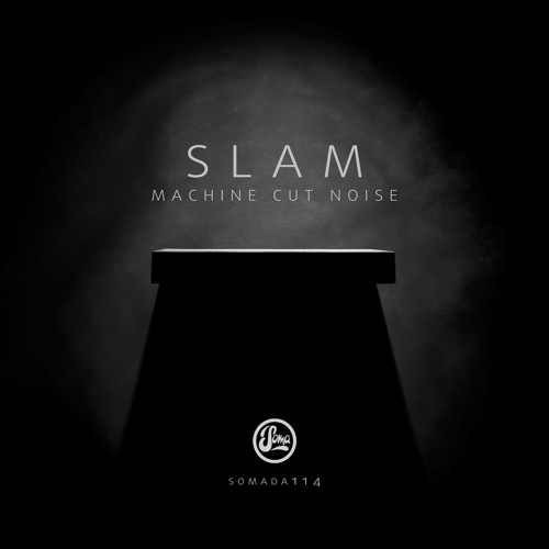 Slam - Inception [Taken from Machine Cut Noise / SOMALP114 ]
