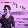 ABOBO The Anthem Of Balaghat MUSIC VIDEO BY PAKKU BOSS (DJ Jhankar)