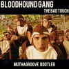 BLOODHOUND GANG - The Bad Touch (Muthagroove Bootleg)