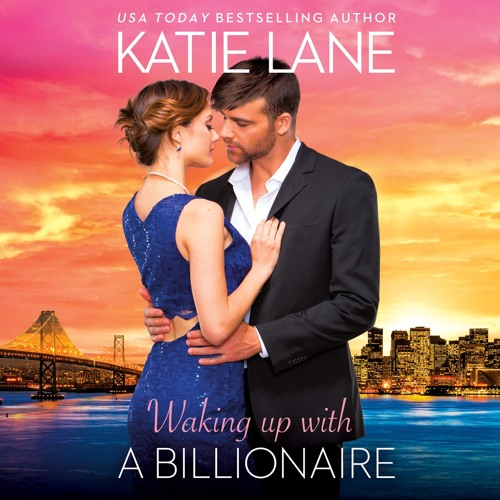 WAKING UP WITH A BILLIONAIRE by Katie Lane, Read by Cindy Harden- Audiobook Excerpt