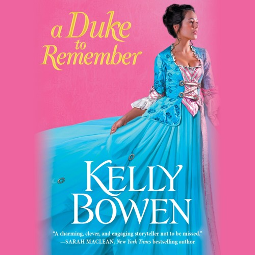 A DUKE TO REMEMBER by Kelly Bowen, Read by Ashford McNab- Audiobook Excerpt