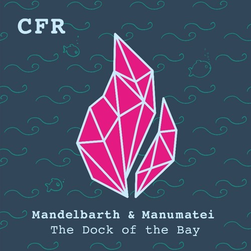 Mandelbarth & Manumatei - The Dock Of The Bay (Extended)