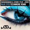 Bananaman & Gisbo Feat Jodie - Blue Eyes (Technikore Remix)