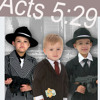 Acts 5:29 (we ought to obey God rather than man)