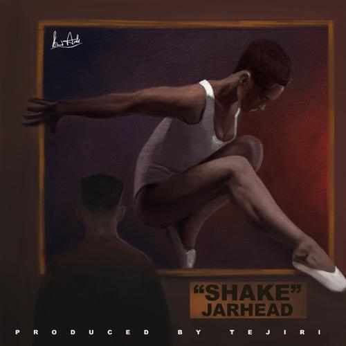 Jarhead - Shake (Prod. Tejiri)