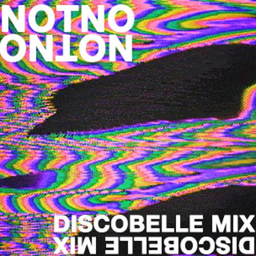 Discobelle Mix 133: NOTNO By Discobelle