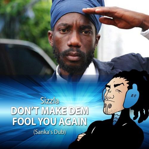 Sizzla - Don't Make Dem Fool You Again (Sanka Dub)