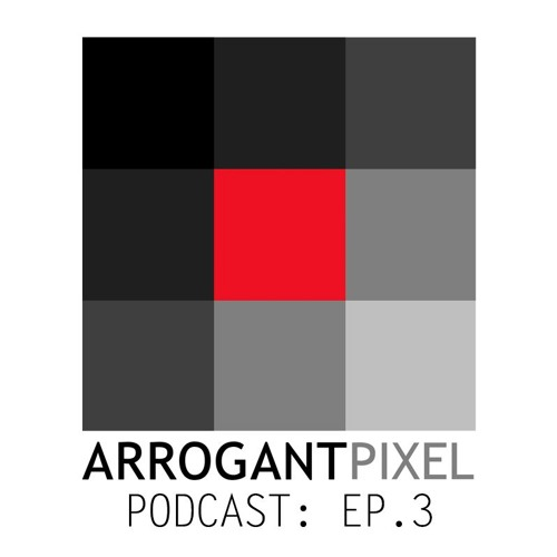 The Arrogant Pixel Podcast Ep.3: Small Team Stress and App Building