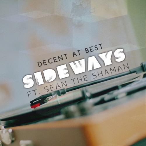 Sideways (ft. Sean The Shaman)