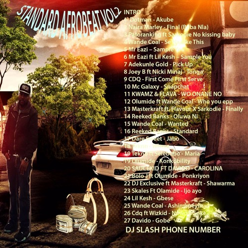 STANDARD AFROBEAT VOL2 DJ SLASH ft CDQ ,Wizkid,Davido,Mr Eazi,Lil