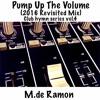 M.de Ramon - Pump Up The Volume(2016 Revisited Short Mix)Club Hymn Series vol.4