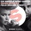 Eva Simons & Sidney Samson - Escape From Love (Felix Schorn Remix)
