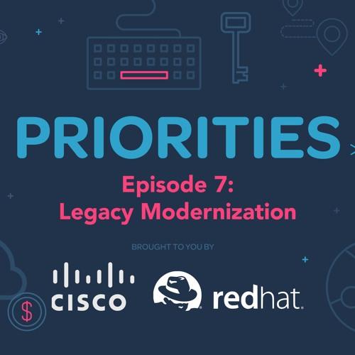 Priorities — Episode 7: Legacy Modernization