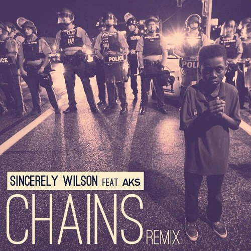 """Sincerely Wilson - """"Chains"""" feat. AKS"""