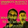 Spambots in Effect, Volume V (Deuxième Partie)