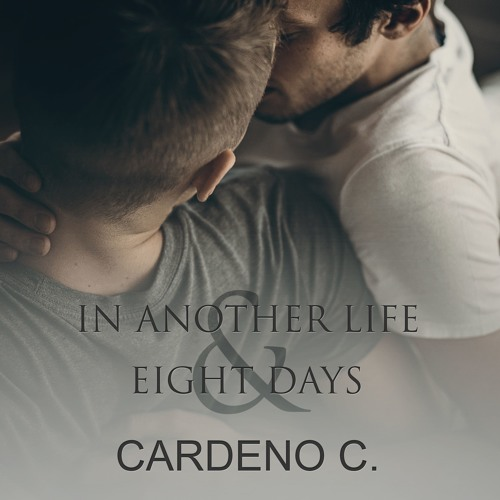 In Another Life & Eight Days by Cardeno C. - Audio Sample