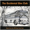 "Occidental College Glee Club, ""Music from the 1999 East Coast Tour"""