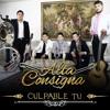Alta Consigna - Culpable Tu (Estudio)