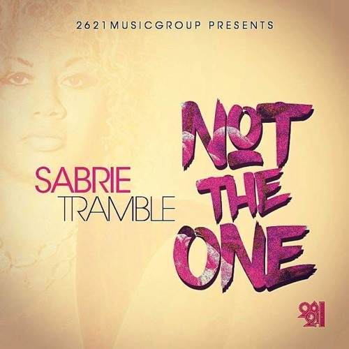 Not the One - SABRIE TRAMBLE