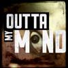 Outta My Mind (Rewind) Ft. Integri - T