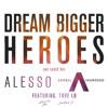 Dream Bigger Vs. Heroes (We Could Be) (Alesso Mashup) (Alexander Star & JoeRock's Reboot)