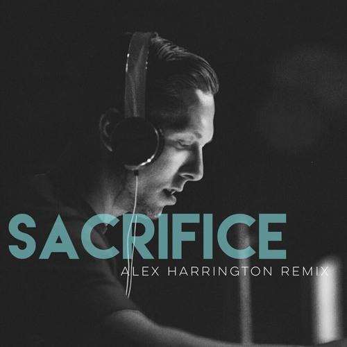 Sacrifice (Alex Harrington Remix)