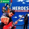 Heroes - Boku no Hero Academia Ending Full Español Latino